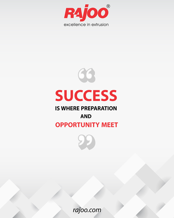 Success is where preparation and opportunity meet.  #QOTD #RajooEngineers #Rajkot #PlasticMachinery #Machines #PlasticIndustry