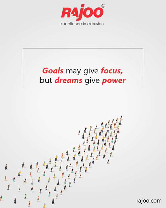 Goals may give focus, but dreams give power.  #QOTD #RajooEngineers #Rajkot #PlasticMachinery #Machines #PlasticIndustry