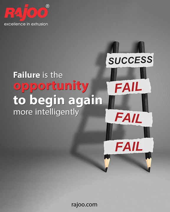 Failure is the opportunity to begin again more intelligently  #QOTD #RajooEngineers #Rajkot #PlasticMachinery #Machines #PlasticIndustry