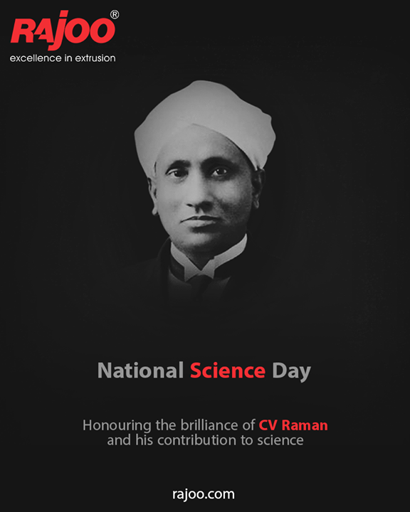 Honouring the brilliance of CV Raman and his contribution to science.  #NationalScienceDay #ScienceDay #NationalScienceDay2020 #CVRaman #Science #RajooEngineers #Rajkot #PlasticMachinery #Machines #PlasticIndustry