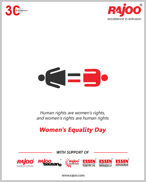 Human rights are women's rights, and women's rights are human rights.   #WomenEqualityDay #WomenEqualityDay2020 #RajooEngineers #Rajkot #PlasticMachinery #Machines #PlasticIndustry #PlasticSheet #PlasticFilm