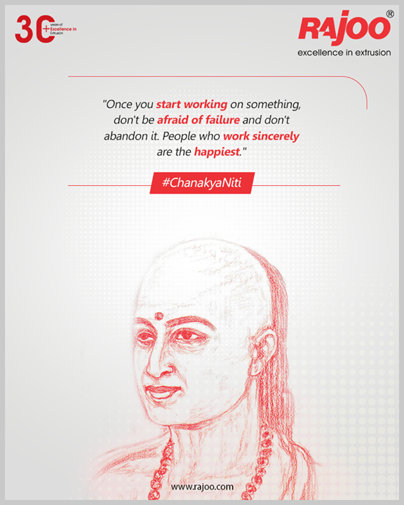#ChanakyaNiti  Once you start working on something, don't be afraid of failure and don't abandon it. People who work sincerely are the happiest  #RajooEngineers #Rajkot #PlasticMachinery #Machines #PlasticIndustry