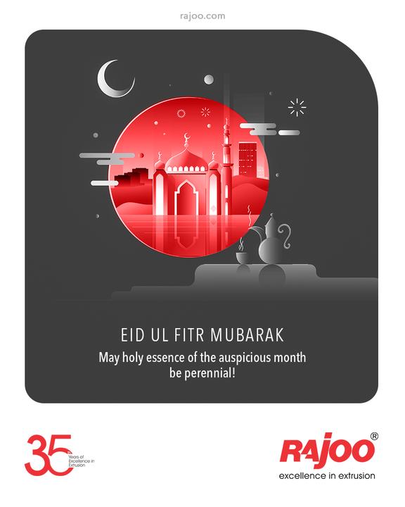 May holy essence of the auspicious month be perennial!  #EidMubarak #EidAlFitr #EidMubarak2021  #RajooEngineers #Rajkot #PlasticMachinery #Machines #PlasticIndustry