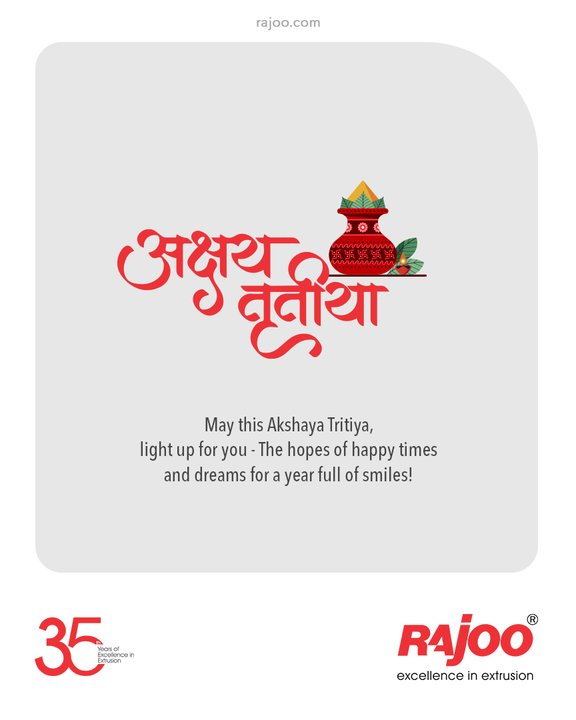 May this Akshaya Tritiya, light up for you – The hopes of happy times and dreams for a year full of smiles!  #AkshayaTritiya #AkshayaTritiya2021 #Happiness #Wealth  #RajooEngineers #Rajkot #PlasticMachinery #Machines #PlasticIndustry