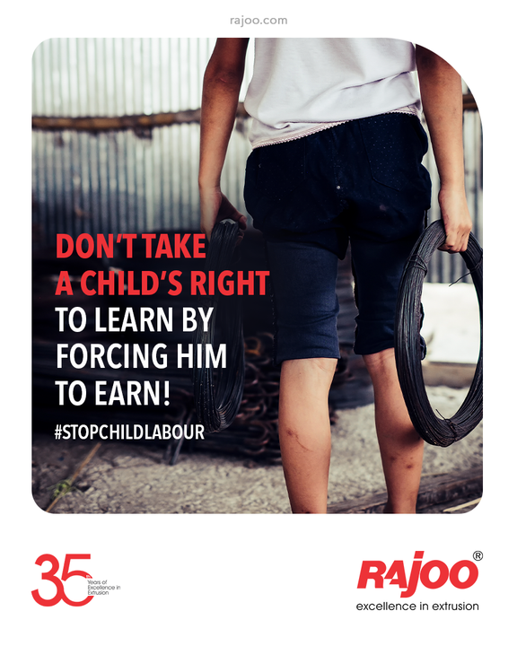 Don't take a child's right to Learn by forcing him to Earn!  #WorldDayAgainstChildLabour #WorldDayAgainstChildLabour2021 #EndChildLabour #AntiChildLabourDay  #RajooEngineers #Rajkot #PlasticMachinery #Machines #PlasticIndustry