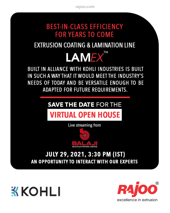 Best-in-class Efficiency for Years to Come Extrusion Coating and Lamination Lines, LAMEX built in Alliance with Kohli Industries is built in such a way that it would meet the Industry's needs of today and be versatile enough to be adapted for future requirements. To Register, visit: https://bit.ly/3xgeBf8 #VirtualOpenHouse #Lamex #UpcomingEvent #RajooEngineers #Rajkot #PlasticMachinery #Machines #PlasticIndustry #StayTuned #Exhibition
