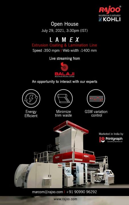 2 Days to GO-Register Now  Open House of the state of the art, LAMEX Extrusion Coating & Lamination Line with Speeds of 350 mpm.  Witness live streaming from our customer Balaji Multiflex Pvt. Ltd. and ask your questions in an interactive session with our experts.  Block Your Calendar: Thursday, July 29, 2021 @3:30pm(IST)  Register now: https://bit.ly/3xgeBf8  Share your questions or queries on marcom@rajoo.com  #VirtualOpenHouse #UpcomingEvent #LAMEX #RajooEngineers #Rajkot #PlasticMachinery #Machines #PlasticIndustry #StayTuned #Exhibition