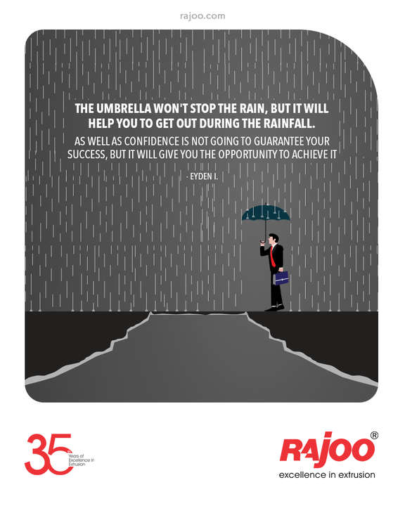 """""""The umbrella won't stop the rain, but it will help you to get out during the rainfall. As well as confidence is not going to guarantee your success, but it will give you the opportunity to achieve it."""" - Eyden I. #QOTD #RajooEngineers #Rajkot #PlasticMachinery #Machines #PlasticIndustry"""