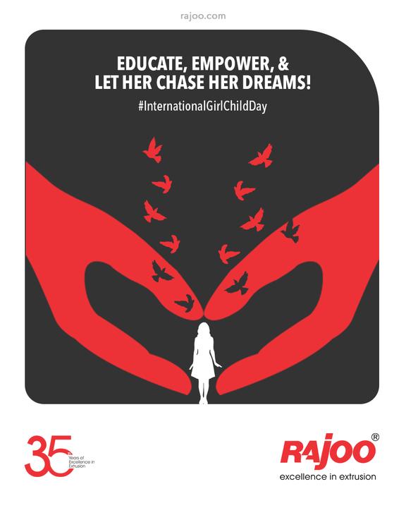 Educate, Empower, & let her Chase her Dreams!  #InternationalDayOfTheGirlChild #InternationalGirlChildDay #GirlsPower #GirlChildDay #RajooEngineers #Rajkot #PlasticMachinery #Machines #PlasticIndustry