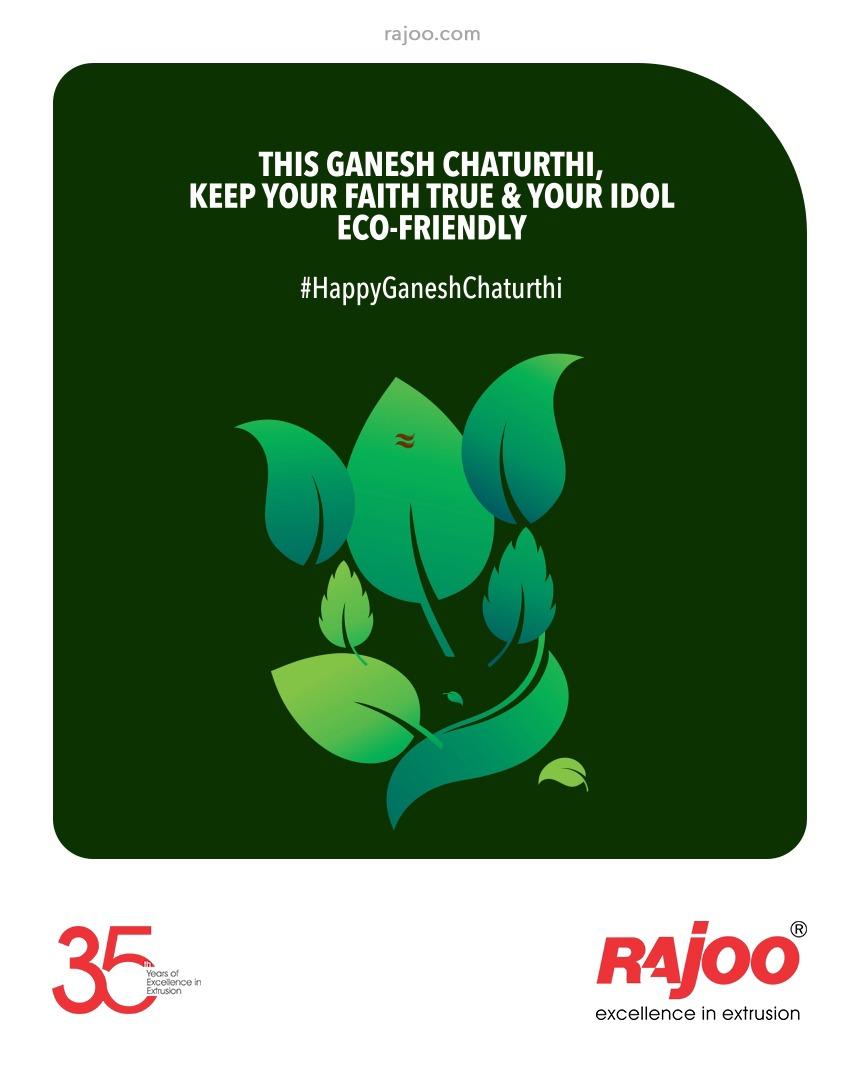 This Ganesh Chaturthi, keep your faith True & Your Idol Eco-Friendly.  #GaneshChaturthi #HappyGaneshChaturthi #GaneshChaturthi2021 #LordGanesha  #IndianFestival #RajooEngineers #Rajkot #PlasticMachinery #Machines #PlasticIndustry