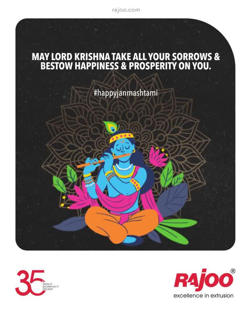 May Lord Krishna Take All Your Sorrows & Bestow Happiness & Prosperity on you.  #HappyJanmashtami2021 #JanmashtamiCelebrations #DahiHandi #HappyJanmashatami #Janmashtami2021 #LordKrishna #Krishna #ShriKrishna #KrishnaJanmashtami #RajooEngineers #Rajkot #PlasticMachinery #Machines #PlasticIndustry
