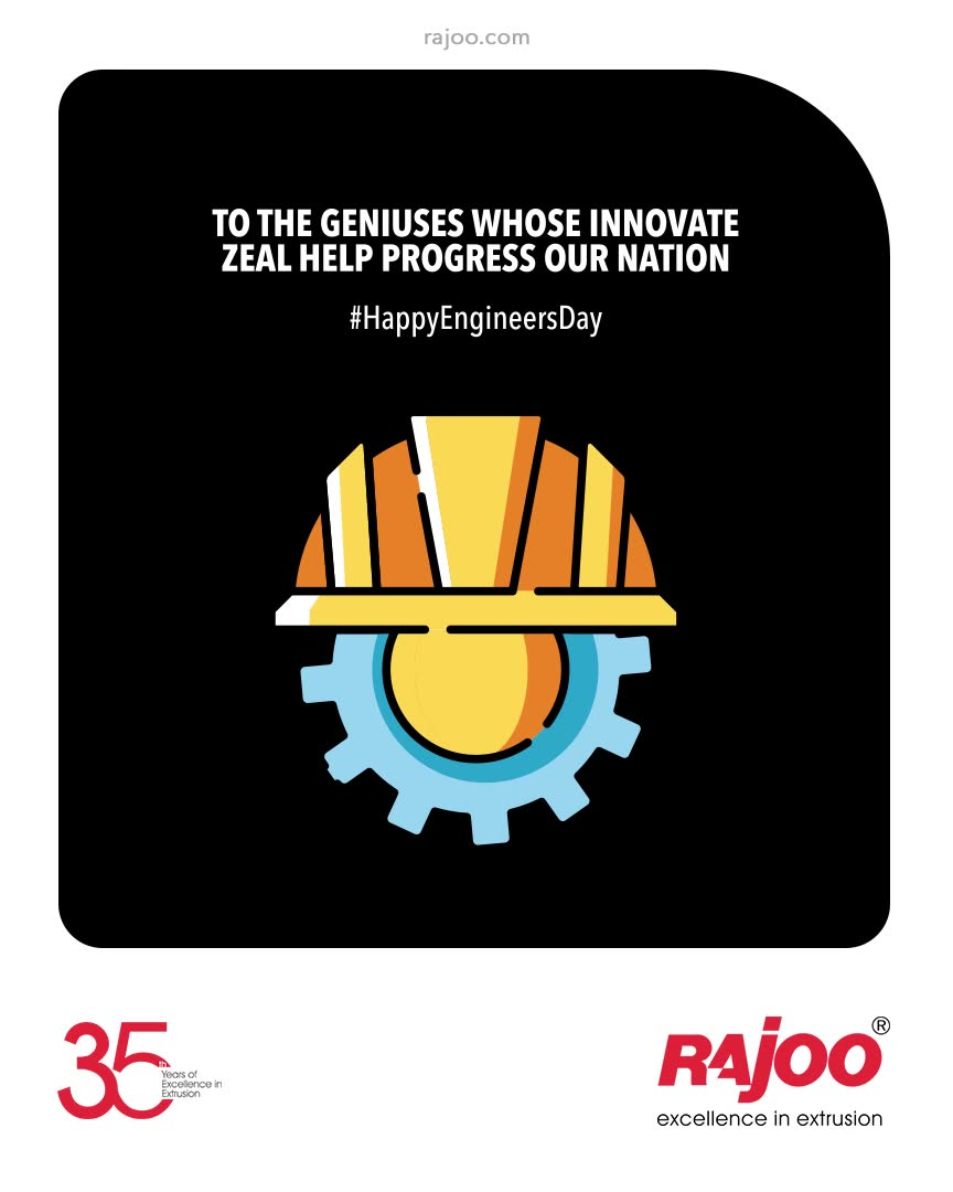 To the Geniuses whose Innovate Zeal Help Progress our Nation.  #HappyEngineersDay #EngineersDay #EngineersDay2021  #RajooEngineers #Rajkot #PlasticMachinery #Machines #PlasticIndustry