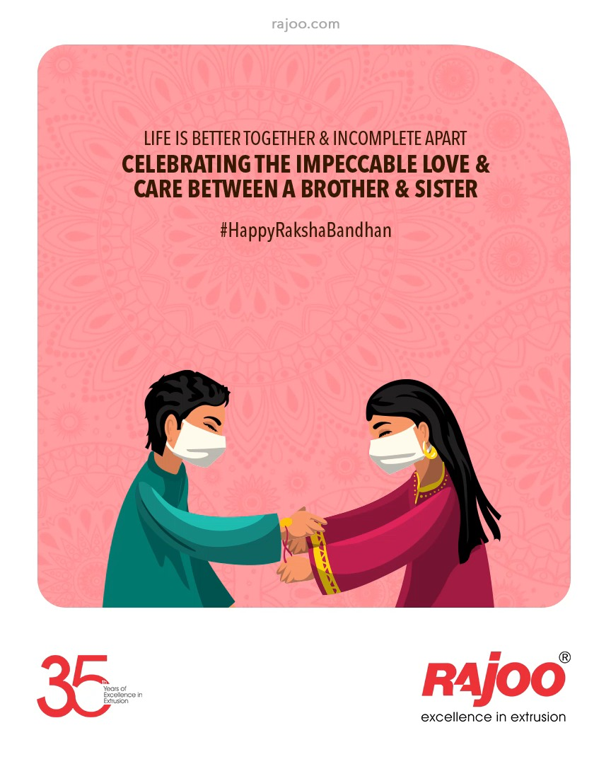 Life is Better Together & Incomplete Apart. Celebrating the Impeccable Love & Care Between a Brother & Sister.  #HappyRakhshabandhan #Rakhi2021 #Rakshabandhan2021 #BrotherSister #SisterLove #BrotherLove #BondofForeverLove #ThreadofForeverLove #HappyRakhi #RajooEngineers #Rajkot #PlasticMachinery #Machines #PlasticIndustry
