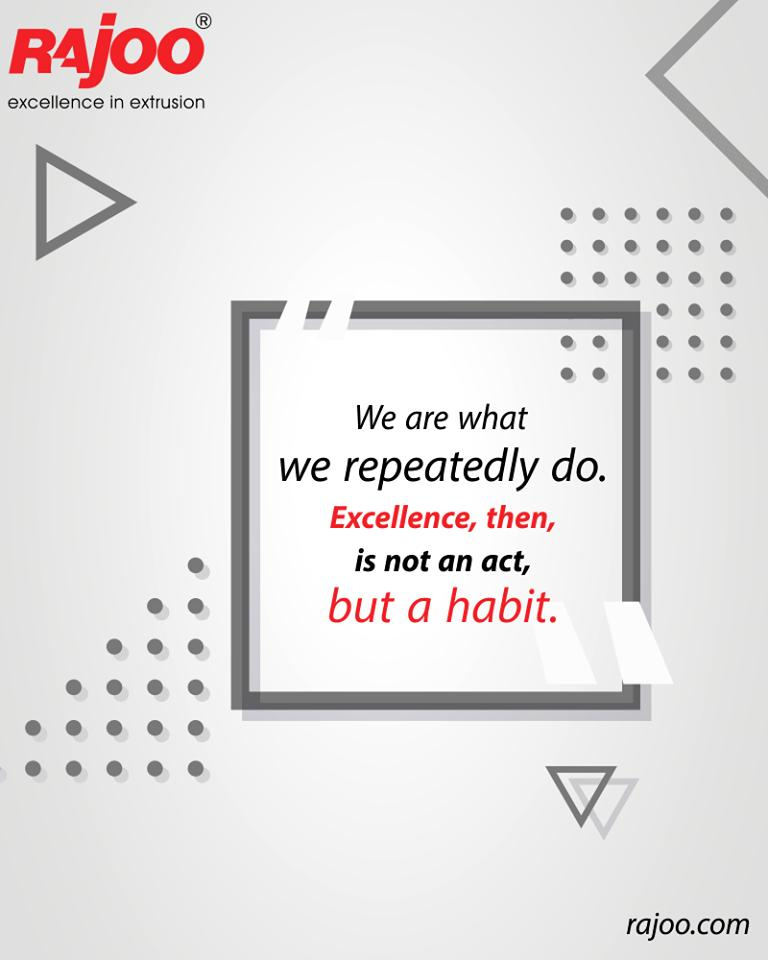 We are what we repeatedly do. Excellence, then, is not an act, but a habit.  #QOTD #RajooEngineers #Rajkot #PlasticMachinery #Machines #PlasticIndustry https://t.co/DuOFiyDIwf
