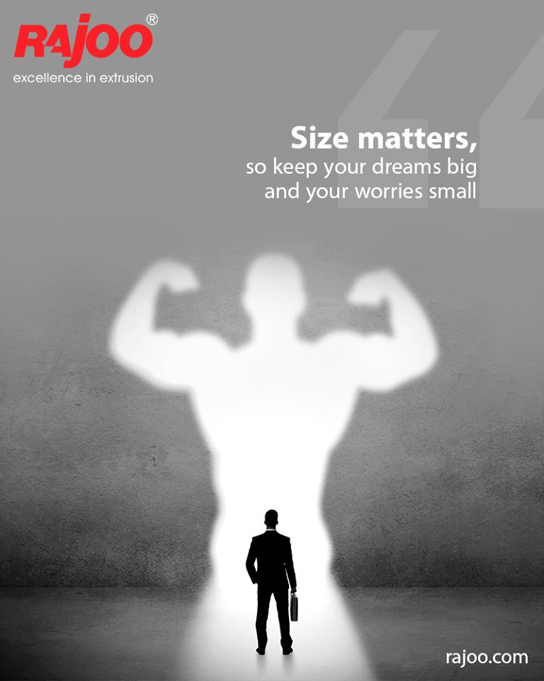 Size matters, so keep your dreams big and your worries small.  #QOTD #RajooEngineers #PlasticMachinery #Machines #PlasticIndustry https://t.co/8aKAPTAAef