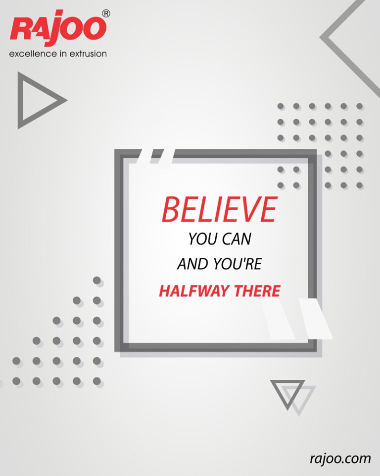 Believe you can and you're halfway there.  #QOTD #RajooEngineers #Rajkot #PlasticMachinery #Machines #PlasticIndustry https://t.co/rnC2H136Mh