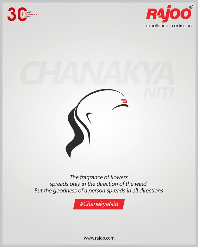 #ChanakyaNiti  The fragrance of flowers spreads only in the direction of the wind. But the goodness of a person spreads in all directions.  #RajooEngineers #Rajkot #PlasticMachinery #Machines #PlasticIndustry https://t.co/pqhKZJNTR5