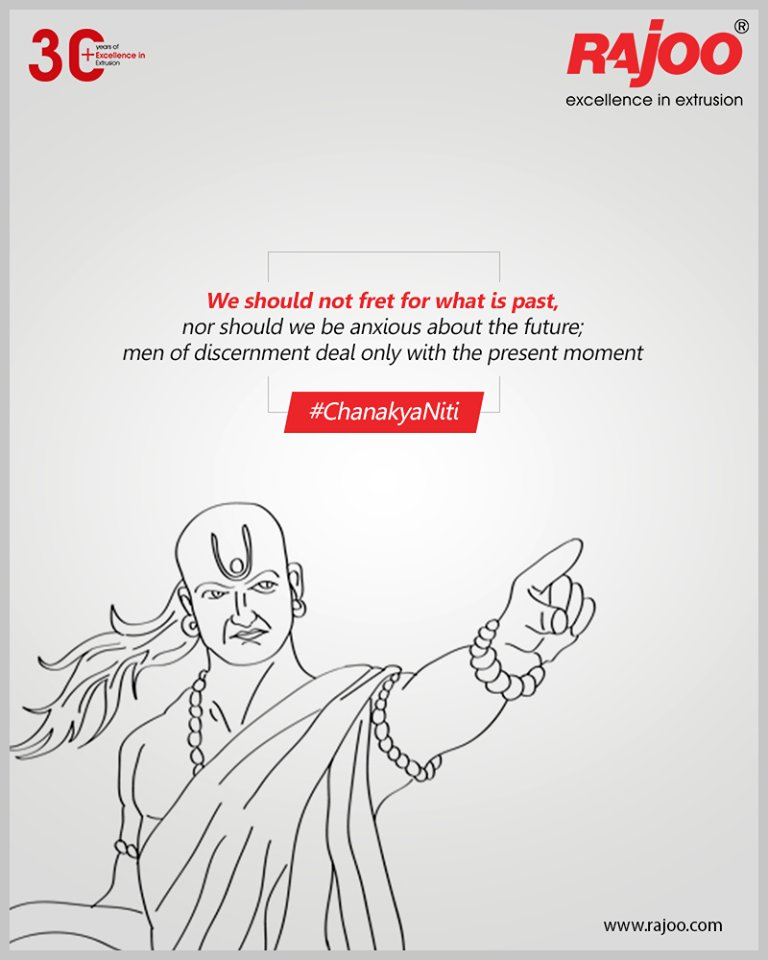 #ChanakyaNiti  We should not fret for what is past, nor should we be anxious about the future; men of discernment deal only with the present moment.  #RajooEngineers #Rajkot #PlasticMachinery #Machines #PlasticIndustry https://t.co/FAeOyXURBG