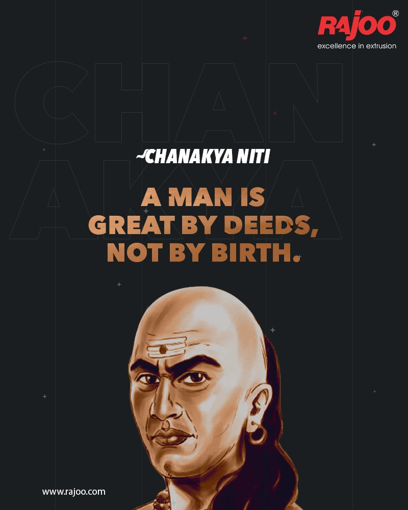 #ChanakyaNiti  A man is great by deeds, not by birth.  #RajooEngineers #Rajkot #PlasticMachinery #Machines #PlasticIndustry #PlasticSheet #PlasticFilm https://t.co/foQjyj2Jxj