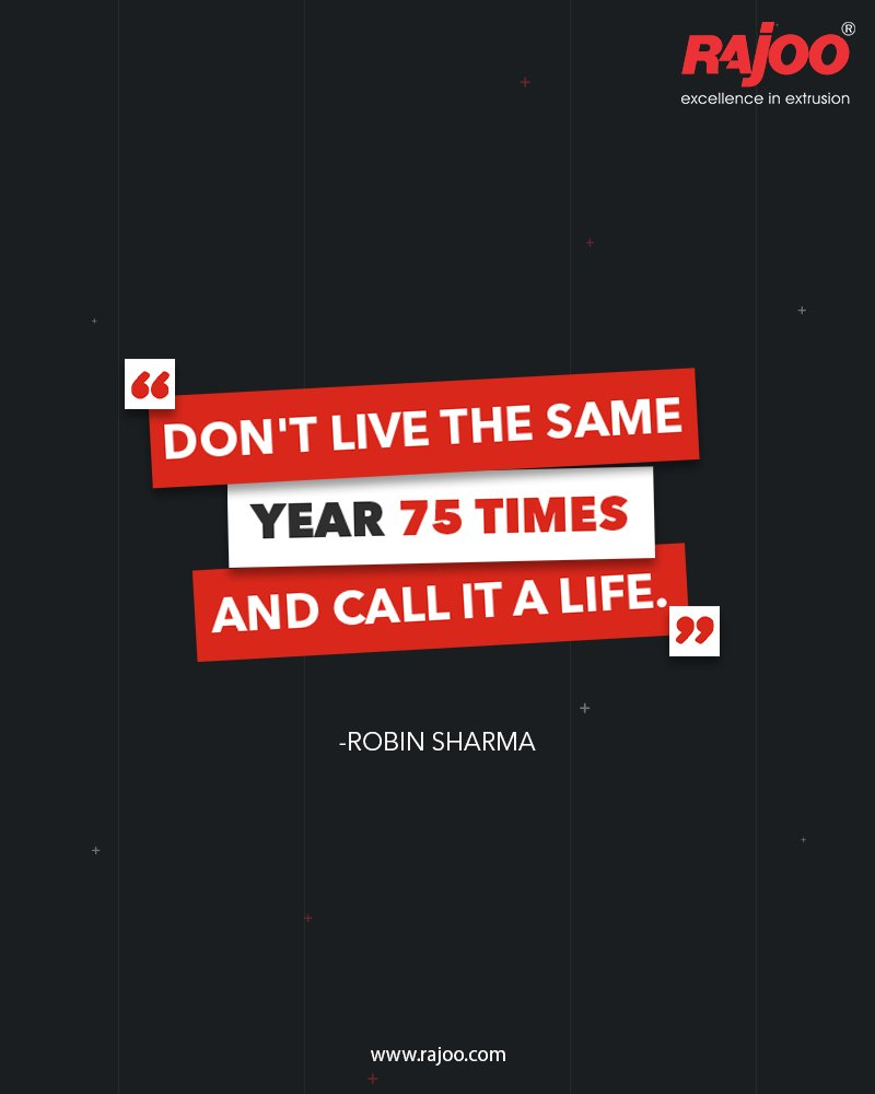 Don't live the same year 75 times and call it a life.  #QOTD #RajooEngineers #Rajkot #PlasticMachinery #Machines #PlasticIndustry https://t.co/lzUkNWDC35