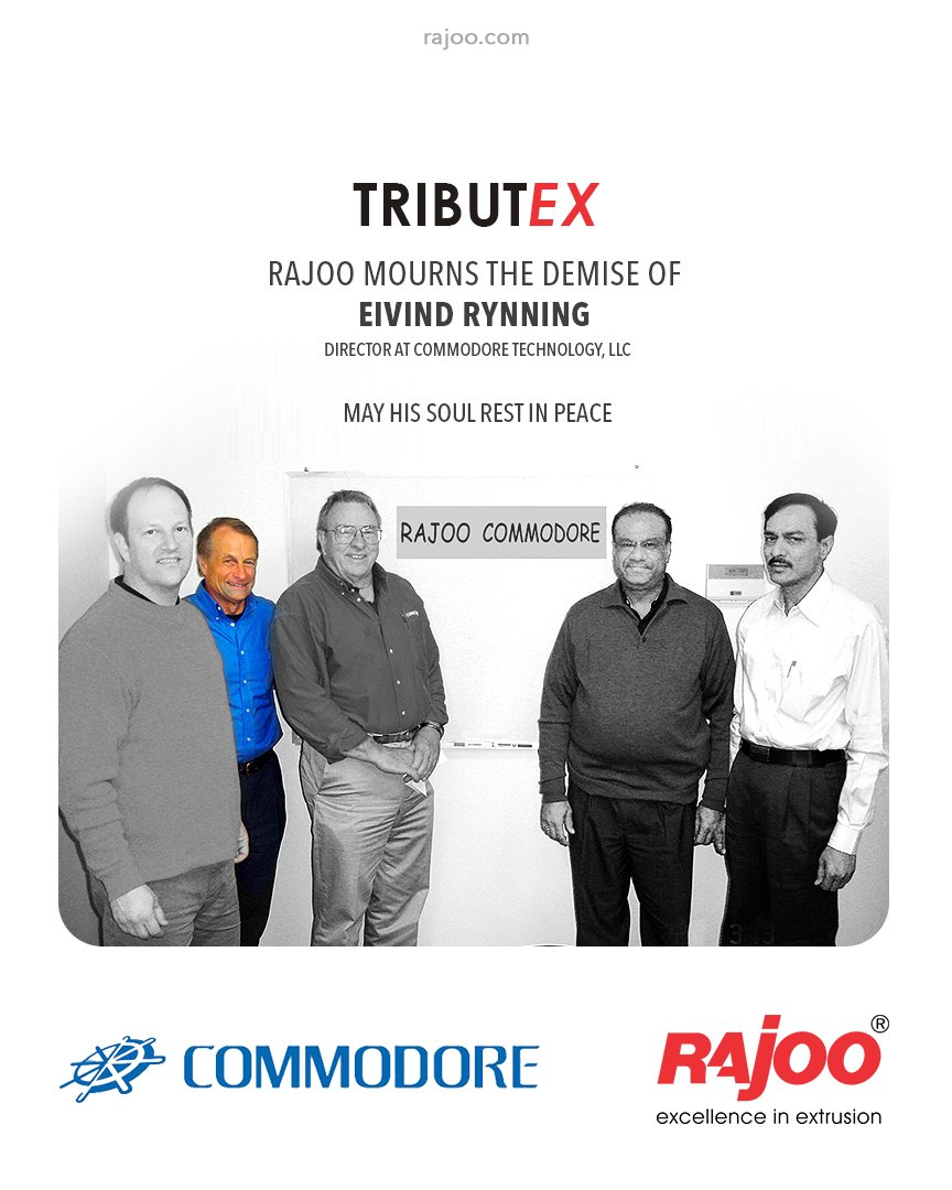 We are sad to hear about the demise of Eivind Rynning Director at Commodore Technology, LLC. May his soul Rest In Eternal Peace.  #RIP #EivindRynning #Tributex  #RajooEngineers #RajooBausano #Rajkot #PlasticMachinery #Machines #PlasticIndustry https://t.co/C6xaiKyHdm