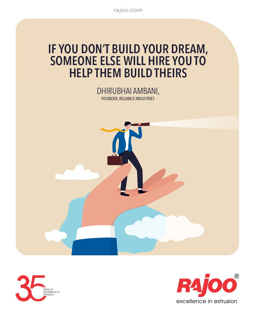 """""""If you don't build your dream, someone else will hire you to help them build theirs.""""  - Dhirubhai Ambani, founder, Reliance Industries  #QOTD #RajooEngineers #Rajkot #PlasticMachinery #Machines #PlasticIndustry https://t.co/EGsZcAbVkF"""